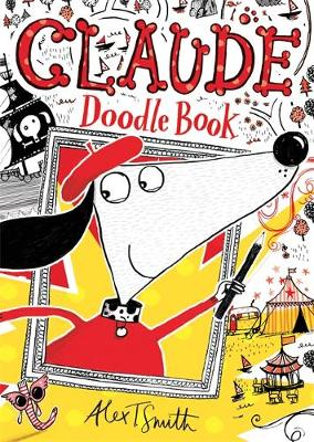 Claude: Claude Doodle Book by Alex T Smith