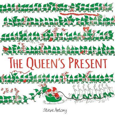 The Queen's Present by Steve Antony