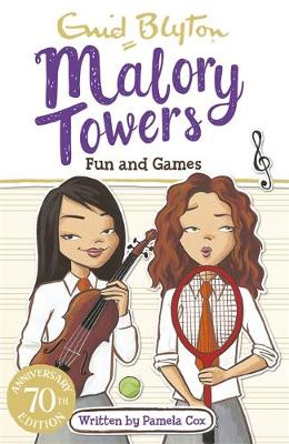 Malory Towers: Fun and Games Book 10 by Enid Blyton