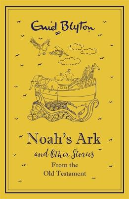 Noah's Ark and Other Bible Stories Old Testament - gift edition by Enid Blyton
