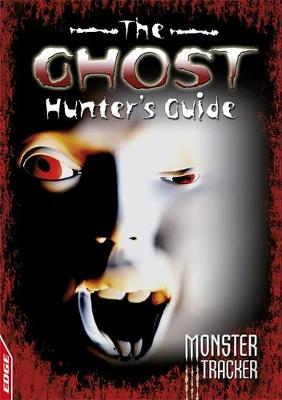 The Ghost Hunter's Guide by Charles Bouvier