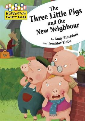 Hopscotch Twisty Tales: The Three Little Pigs and the New Neighbour by Andy Blackford