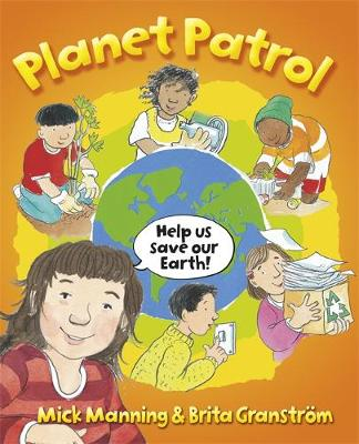 Planet Patrol: Planet Patrol: A Book About Global Warming by Mick Manning