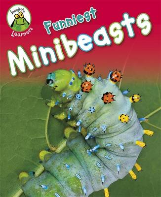 Leapfrog Learners: Funniest Minibeasts by Annabelle Lynch