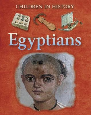 Children in History: Egyptians by Fiona Macdonald