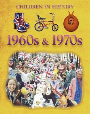 Children in History: 1960s & 1970s by Kate Jackson Bedford
