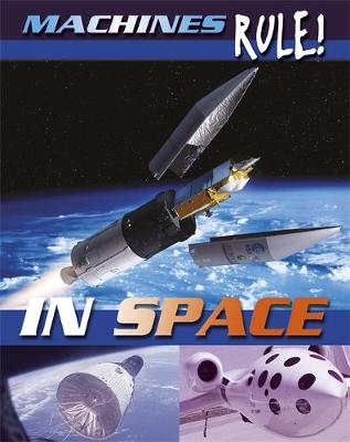 Machines Rule: In Space by Steve Parker