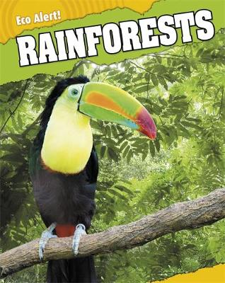 Eco Alert: Rainforests by Rebecca Hunter