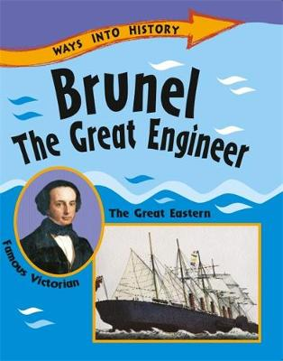 Ways Into History: Brunel The Great Engineer by Sally Hewitt