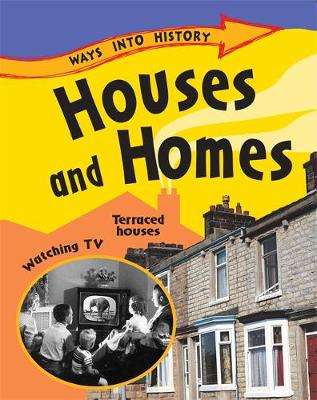 Ways Into History: Houses and Homes by Sally Hewitt