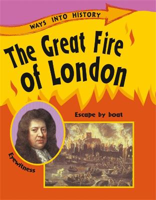 Ways Into History: The Great Fire Of London by Sally Hewitt