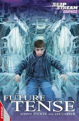 EDGE: Slipstream Graphic Fiction Level 1: Future Tense by Jonny Zucker