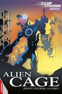 EDGE: Slipstream Graphic Fiction Level 1: Alien Cage by Jonny Zucker