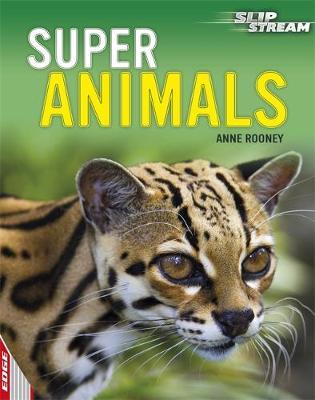 EDGE: Slipstream Non-Fiction Level 1: Super Animals by Anne Rooney