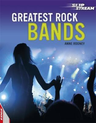 EDGE: Slipstream Non-Fiction Level 1: Greatest Rock Bands by Anne Rooney