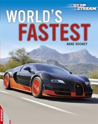 EDGE: Slipstream Non-Fiction Level 1: World's Fastest by Anne Rooney