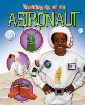 Dressing Up As an... Astronaut by Rebekah Shirley