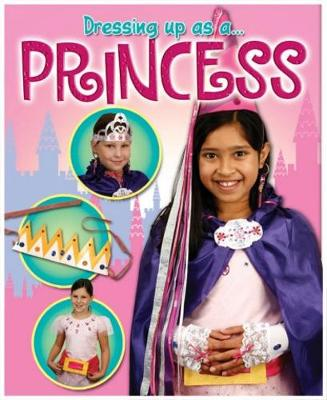 Dressing Up As a... Princess by Rebekah Shirley