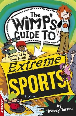EDGE: The Wimp's Guide to: Extreme Sports by Tracey Turner