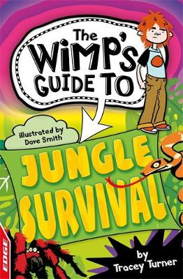 EDGE: The Wimp's Guide to: Jungle Survival by Tracey Turner