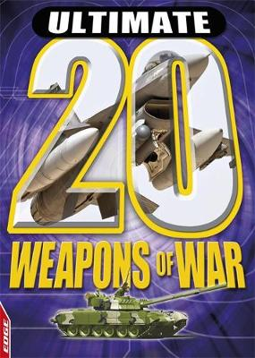 EDGE: Ultimate 20: Weapons of War by Tracey Turner