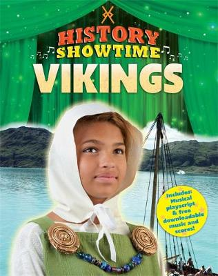 History Showtime: Vikings by Liza Phipps, Avril Thompson