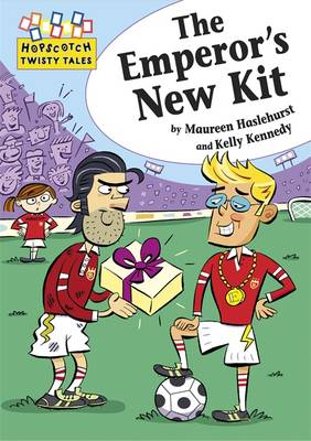 Hopscotch Twisty Tales: The Emperor's New Kit by Maureen Haselhurst