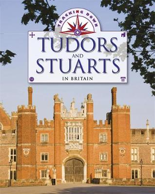 Tracking Down: The Tudors and Stuarts in Britain by Moira Butterfield, Liz Gogerly