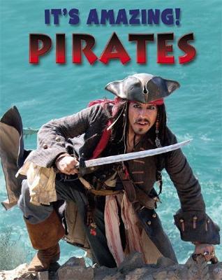 It's Amazing: Pirates by Annabel Savery