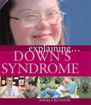 Explaining... Down's Syndrome by Angela Royston