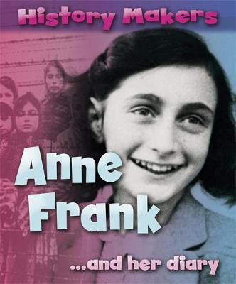 History Makers: Anne Frank by Sarah Ridley