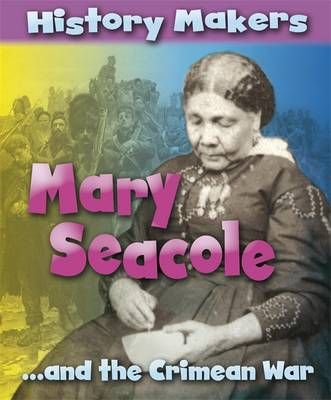 History Makers: Mary Seacole by Sarah Ridley