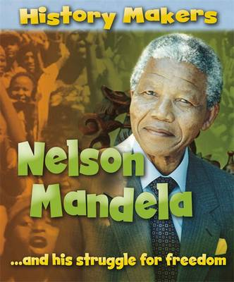 History Makers: Nelson Mandela by Sarah Ridley