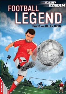 EDGE: Slipstream Short Fiction Level 2: Football Legend by David Orme, Helen Orme