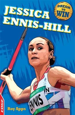 EDGE: Dream to Win: Jessica Ennis-Hill by Roy Apps