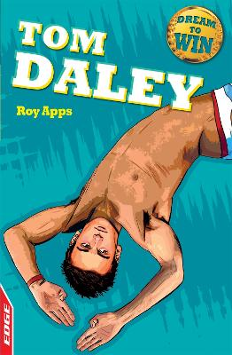 EDGE: Dream to Win: Tom Daley by Roy Apps