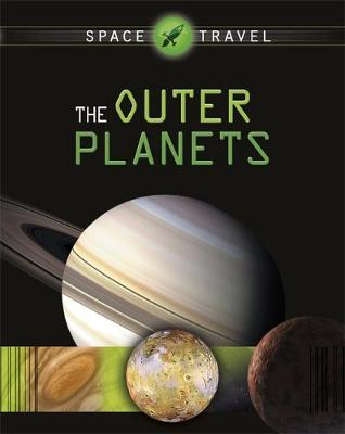 Space Travel Guides: The Outer Planets by Giles Sparrow