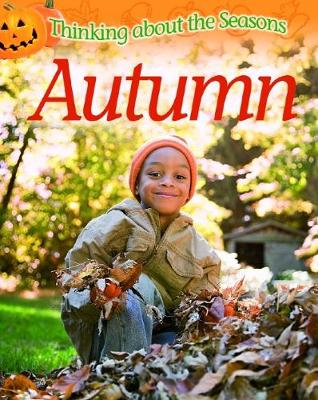 Thinking About the Seasons: Autumn by Clare Collinson