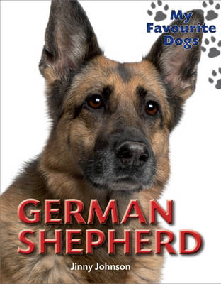 My Favourite Dogs: German Shepherd by Jinny Johnson