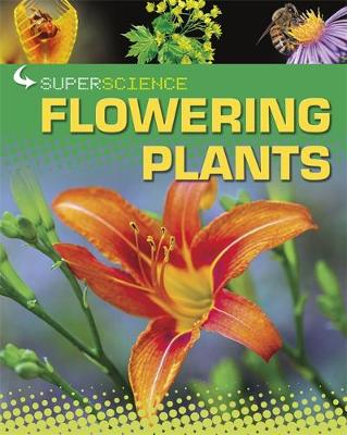 Super Science: Flowering Plants by Rob Colson
