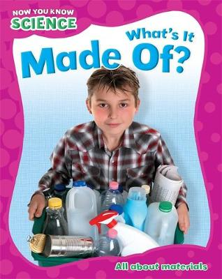 Now You Know Science: What's It Made Of by Terry Jennings