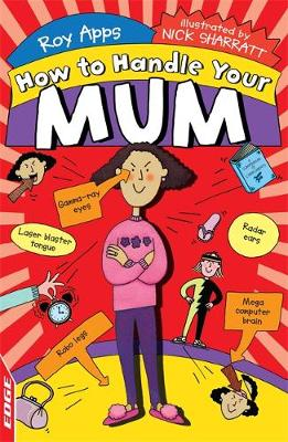 EDGE: How to Handle Your Mum by Roy Apps
