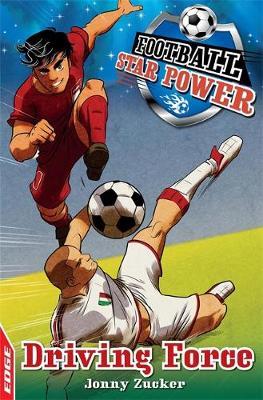 EDGE: Football Star Power: Driving Force by Jonny Zucker