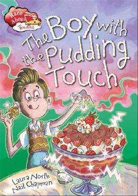 Race Ahead With Reading: The Boy with the Pudding Touch by Laura North