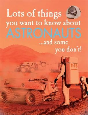 Lots of Things You Want to Know About: Astronauts by David West