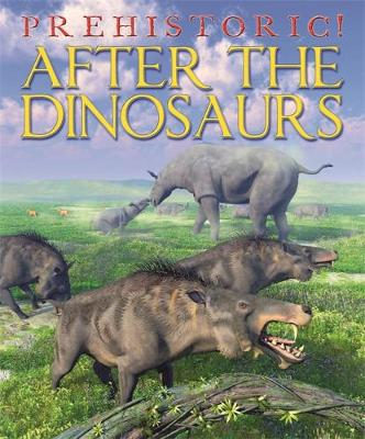 Prehistoric: After the Dinosaurs by David West