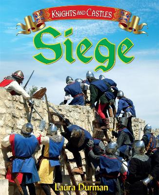Knights and Castles: Siege by Laura Durman