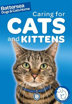 Battersea Dogs & Cats Home: Pet Care Guides: Caring for Cats and Kittens by Ben Hubbard, Battersea Dogs & Cats Home
