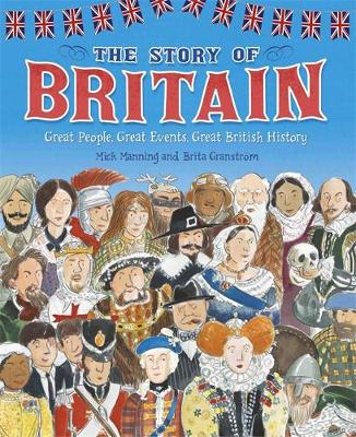 The Story of Britain by Mick Manning, Brita Granstrom