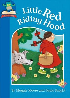 Must Know Stories: Level 1: Little Red Riding Hood by Maggie Moore